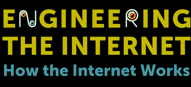 Engineering The Internet