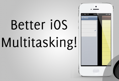 How To Improve the Functionality of Multitasking in iOS